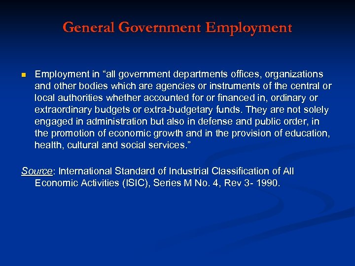 """General Government Employment n Employment in """"all government departments offices, organizations and other bodies"""