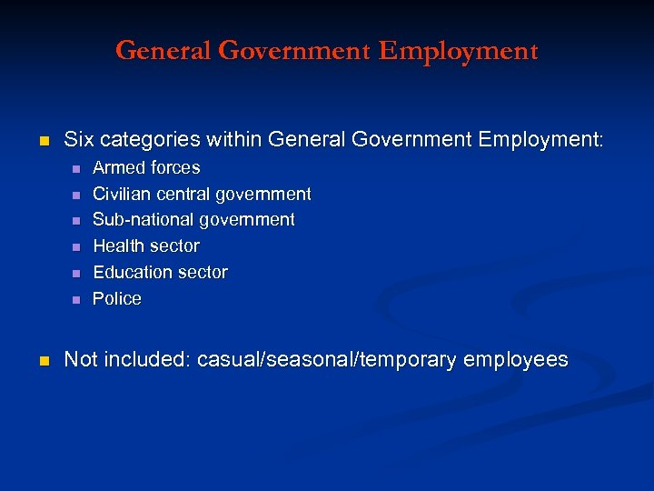General Government Employment n Six categories within General Government Employment: n n n n