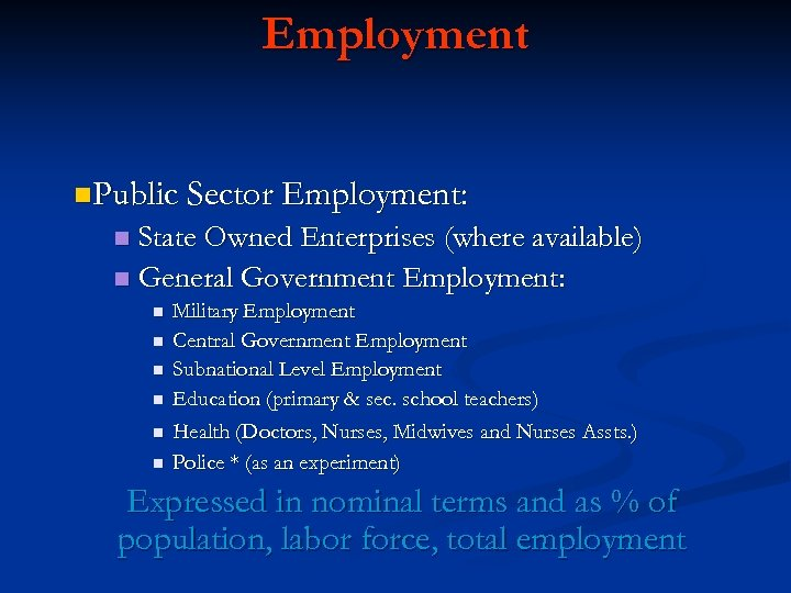Employment n. Public Sector Employment: State Owned Enterprises (where available) n General Government Employment: