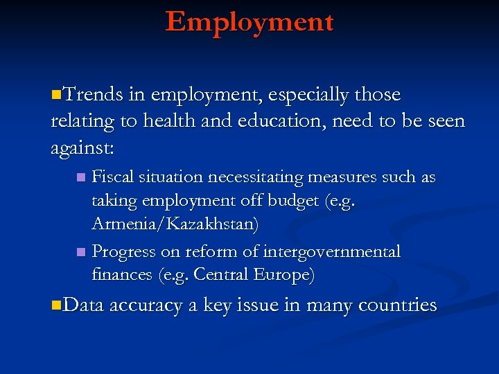 Employment n. Trends in employment, especially those relating to health and education, need to