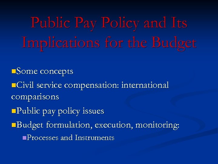 Public Pay Policy and Its Implications for the Budget n. Some concepts n. Civil