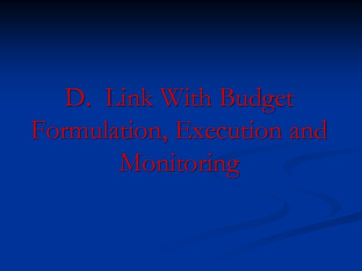 D. Link With Budget Formulation, Execution and Monitoring