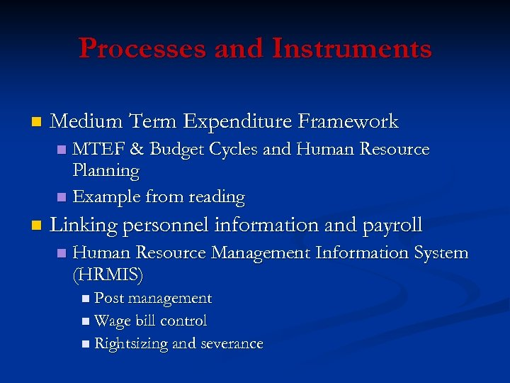 Processes and Instruments n Medium Term Expenditure Framework MTEF & Budget Cycles and Human