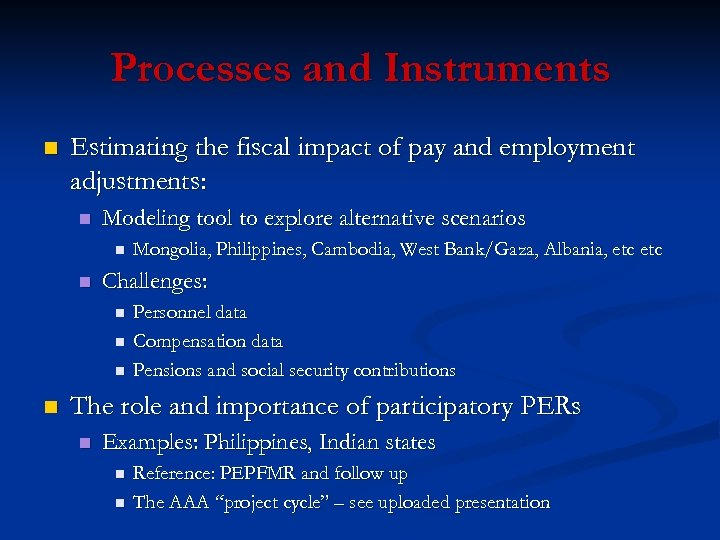 Processes and Instruments n Estimating the fiscal impact of pay and employment adjustments: n