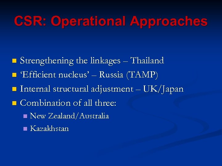 CSR: Operational Approaches Strengthening the linkages – Thailand n 'Efficient nucleus' – Russia (TAMP)
