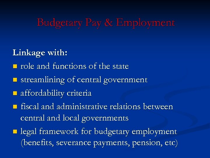 Budgetary Pay & Employment Linkage with: n role and functions of the state n
