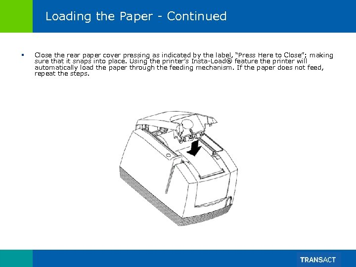 Loading the Paper - Continued § Close the rear paper cover pressing as indicated