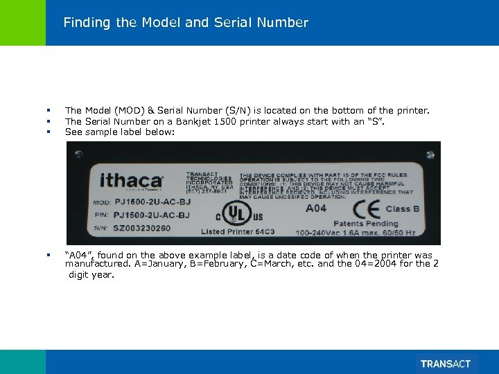 Finding the Model and Serial Number § § § The Model (MOD) & Serial