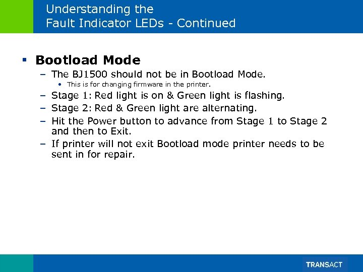 Understanding the Fault Indicator LEDs - Continued § Bootload Mode – The BJ 1500