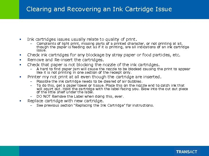 Clearing and Recovering an Ink Cartridge Issue § Ink cartridges issues usually relate to