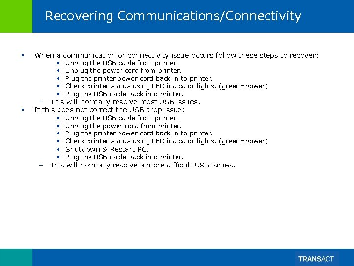 Recovering Communications/Connectivity § § When a communication or connectivity issue occurs follow these steps