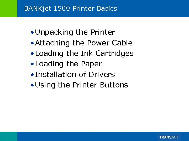 BANKjet 1500 Printer Basics • Unpacking the Printer • Attaching the Power Cable •