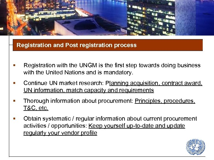 Registration and Post registration process § Registration with the UNGM is the first step