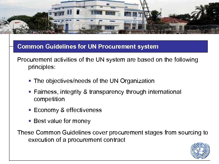 Common Guidelines for UN Procurement system Procurement activities of the UN system are based