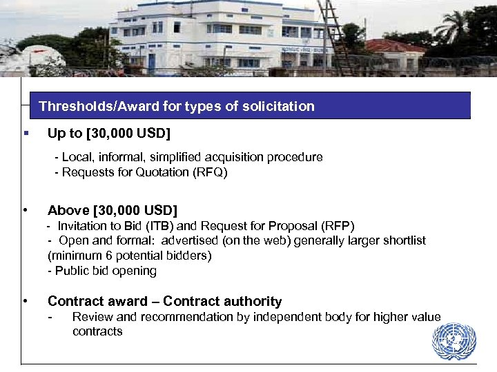 Thresholds/Award for types of solicitation § Up to [30, 000 USD] - Local, informal,