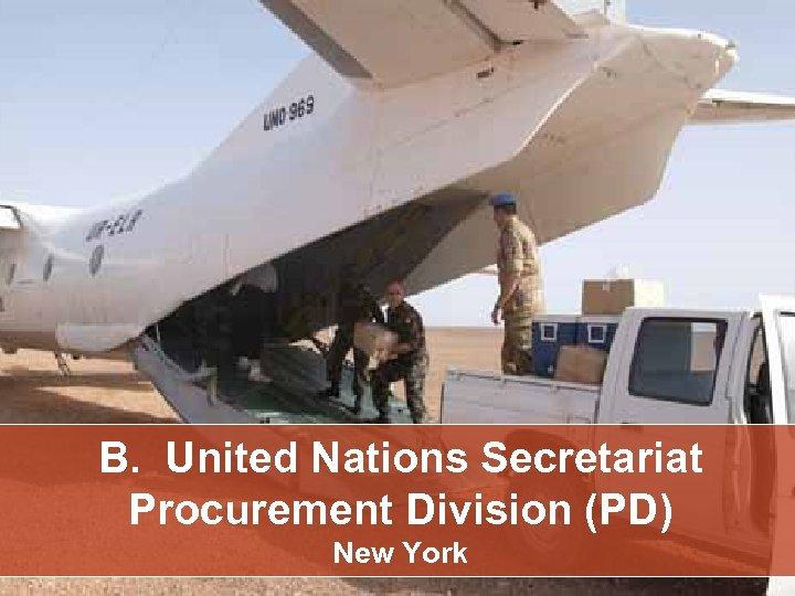 B. United Nations Secretariat Procurement Division (PD) New York