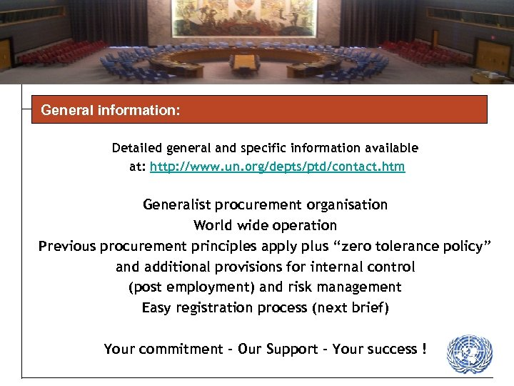 General information: Detailed general and specific information available at: http: //www. un. org/depts/ptd/contact. htm