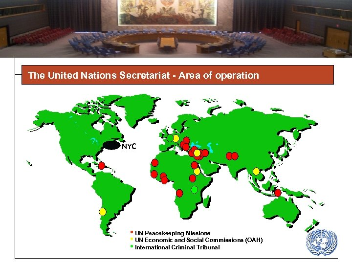 The United Nations Secretariat - Area of operation NYC • UN Peacekeeping Missions •