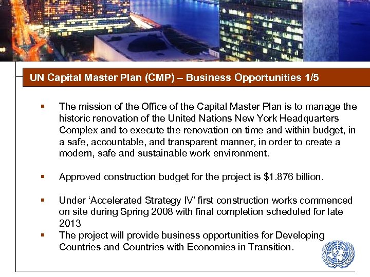 UN Capital Master Plan (CMP) – Business Opportunities 1/5 § The mission of the