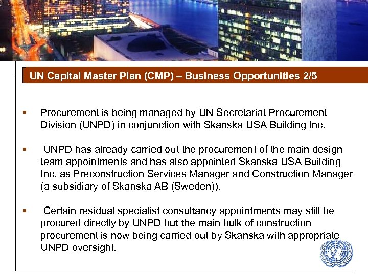 UN Capital Master Plan (CMP) – Business Opportunities 2/5 § Procurement is being managed