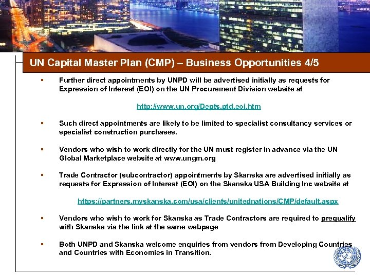 UN Capital Master Plan (CMP) – Business Opportunities 4/5 § Further direct appointments by