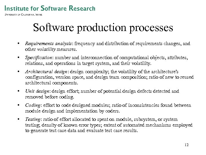 Software production processes • Requirements analysis: frequency and distribution of requirements changes, and other