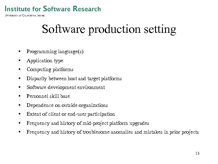 Software production setting • Programming language(s) • Application type • Computing platforms • Disparity