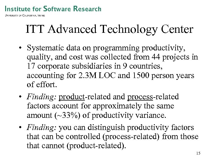 ITT Advanced Technology Center • Systematic data on programming productivity, quality, and cost was