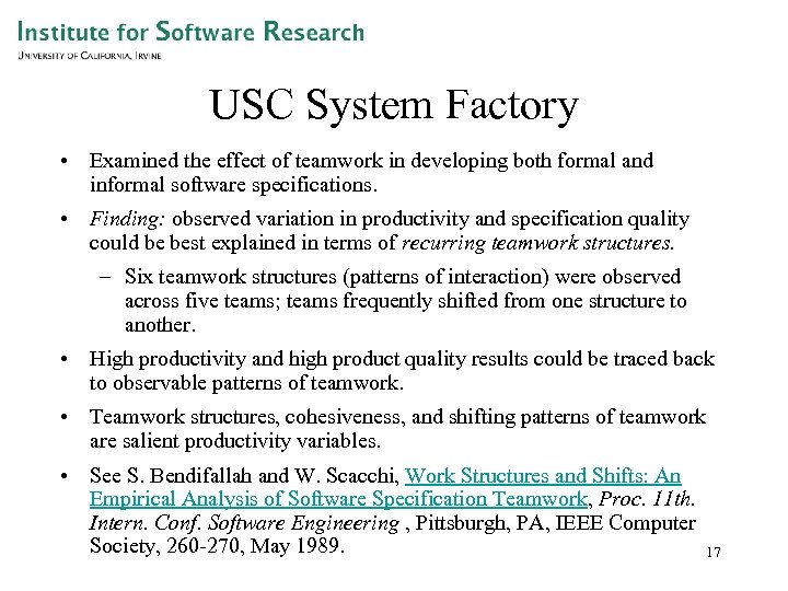 USC System Factory • Examined the effect of teamwork in developing both formal and