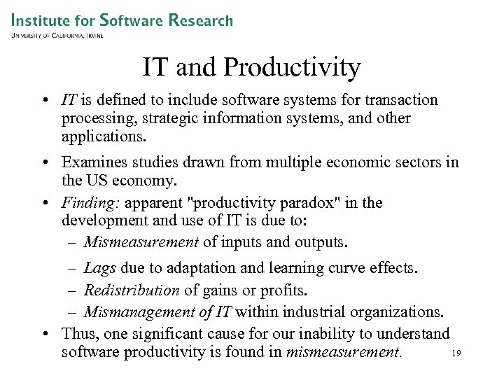 IT and Productivity • IT is defined to include software systems for transaction processing,