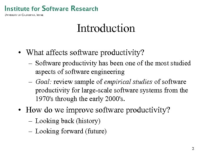 Introduction • What affects software productivity? – Software productivity has been one of the