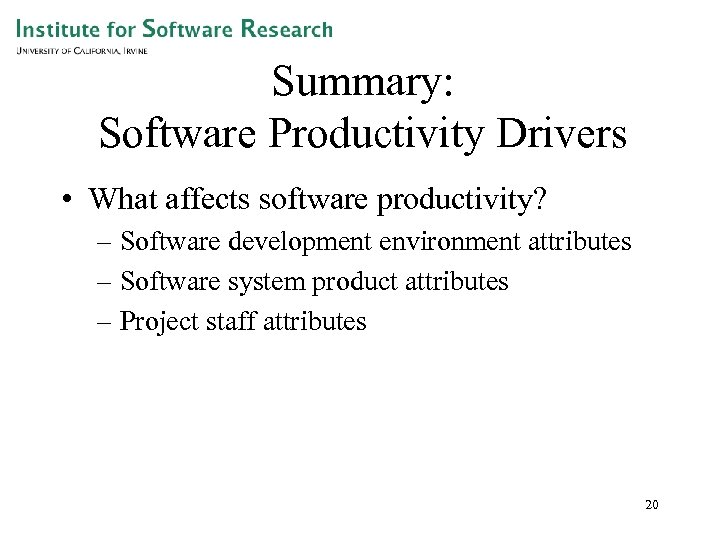 Summary: Software Productivity Drivers • What affects software productivity? – Software development environment attributes