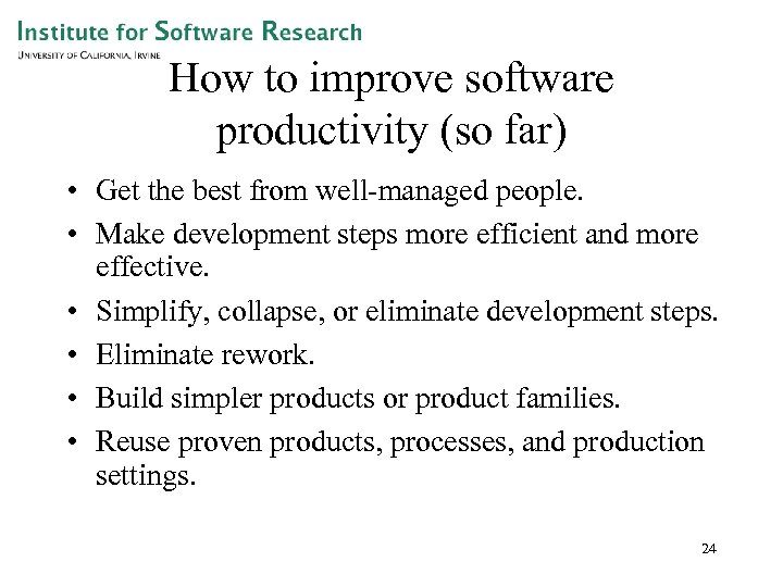How to improve software productivity (so far) • Get the best from well-managed people.