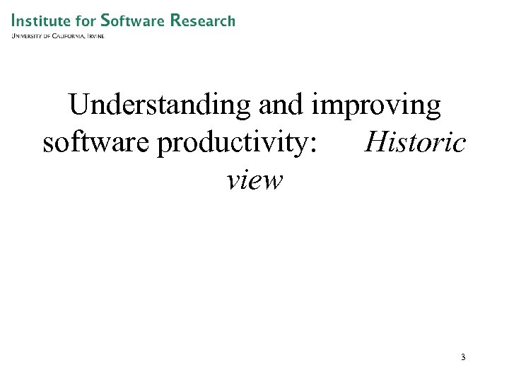 Understanding and improving software productivity: Historic view 3
