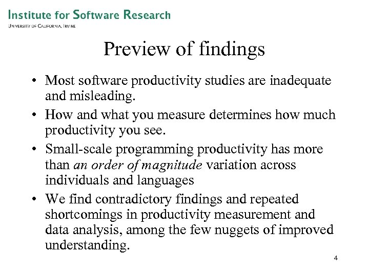 Preview of findings • Most software productivity studies are inadequate and misleading. • How
