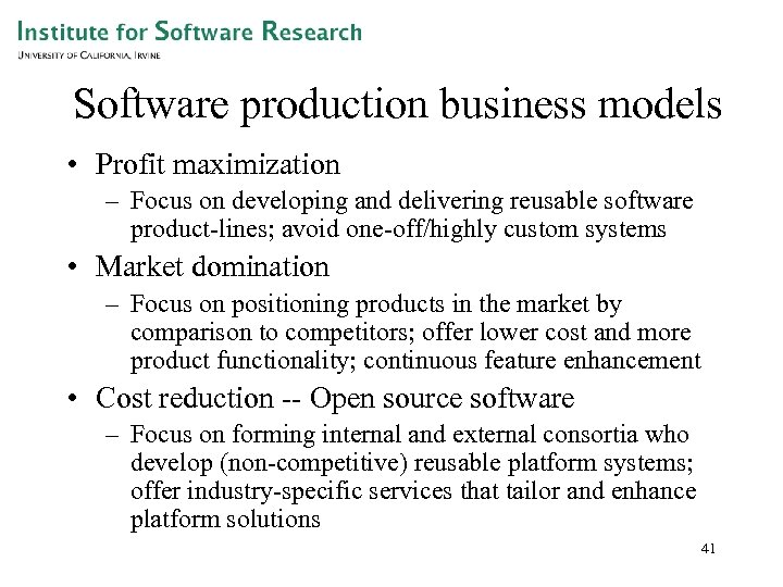 Software production business models • Profit maximization – Focus on developing and delivering reusable