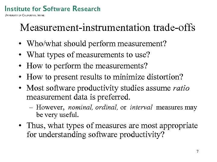 Measurement-instrumentation trade-offs • • • Who/what should perform measurement? What types of measurements to