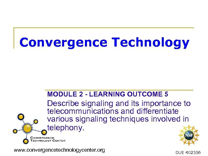 Convergence Technology MODULE 2 - LEARNING OUTCOME 5 Describe signaling and its importance to