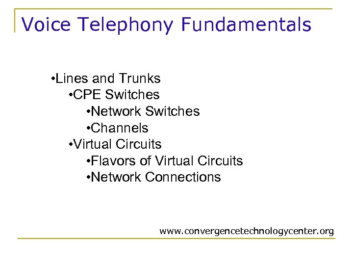 Voice Telephony Fundamentals • Lines and Trunks • CPE Switches • Network Switches •