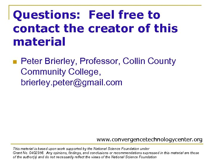 Questions: Feel free to contact the creator of this material n Peter Brierley, Professor,