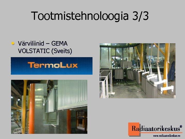 Tootmistehnoloogia 3/3 • Värviliinid – GEMA VOLSTATIC (Sveits)