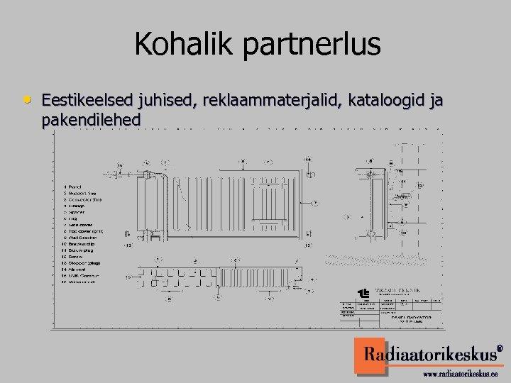 Kohalik partnerlus • Eestikeelsed juhised, reklaammaterjalid, kataloogid ja pakendilehed