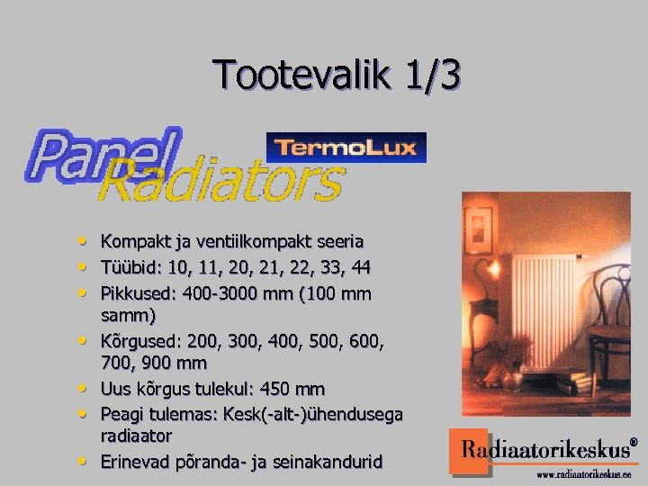 Tootevalik 1/3 • • Kompakt ja ventiilkompakt seeria Tüübid: 10, 11, 20, 21, 22,