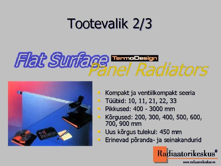 Tootevalik 2/3 • • • Kompakt ja ventiilkompakt seeria Tüübid: 10, 11, 22, 33