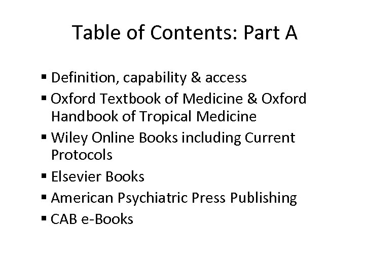 Table of Contents: Part A Definition, capability & access Oxford Textbook of Medicine &
