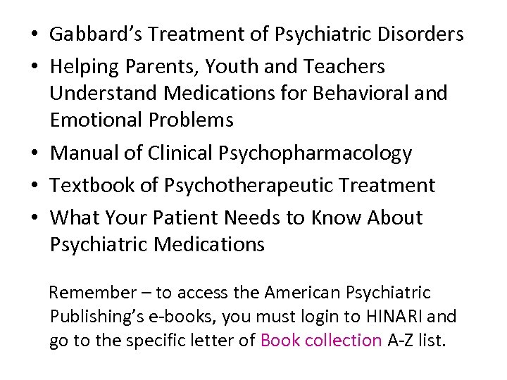 • Gabbard's Treatment of Psychiatric Disorders • Helping Parents, Youth and Teachers Understand