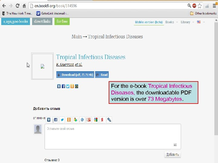 For the e-book Tropical Infectious Diseases, the downloadable PDF version is over 73 Megabytes.