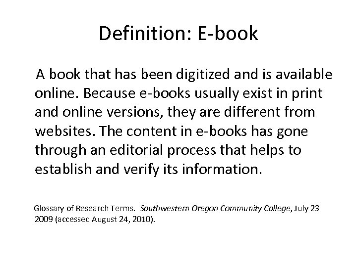 Definition: E-book A book that has been digitized and is available online. Because e-books