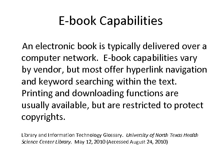 E-book Capabilities An electronic book is typically delivered over a computer network. E-book capabilities