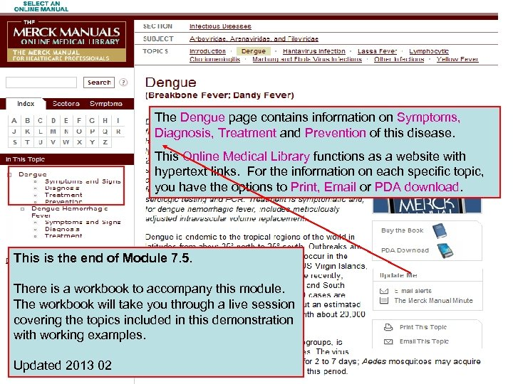 The Dengue page contains information on Symptoms, Diagnosis, Treatment and Prevention of this disease.